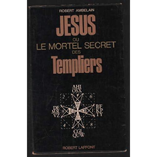 JESUS OU LE MORTEL SECRET DES TEMPLIERS