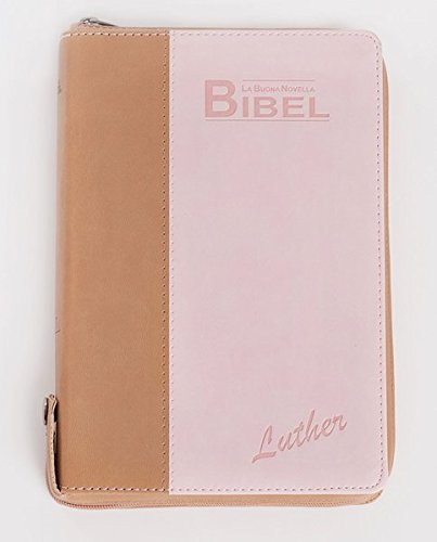 La Buona Novella Bibel: Luther 2009 - PU-Kunststoff, beige/altrosa, Goldschnitt, Griffregister, Reißverschluss