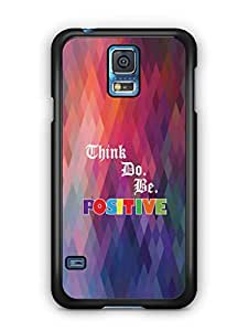 YuBingo Think. Do and Be Positive Mobile Case Back Cover for Samsung Galaxy S5