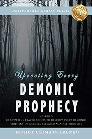 Uprooting Every Demonic Prophecy | Included: 20 Powerful