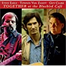 Together at the Bluebird Caf? by Steve Earle