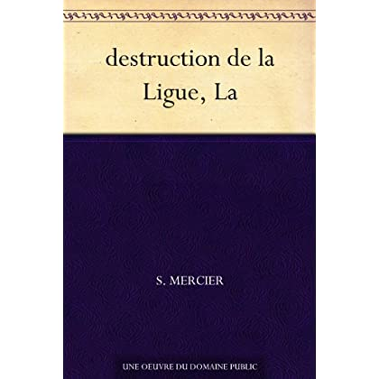 destruction de la Ligue, La