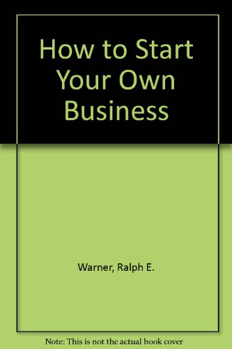 How to Start Your Own Business: Small Business Law por Ralph Warner