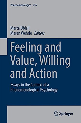 Feeling and Value, Willing and Action: Essays in the Context of a Phenomenological Psychology