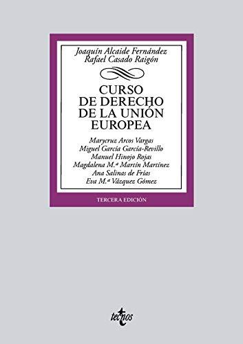 Curso de Derecho de la Unión Europea (Derecho - Biblioteca Universitaria De Editorial Tecnos) por Joaquín Alcaide Fernández