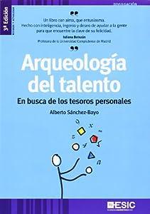talento: Arqueología del talento 3ª ed. (Divulgación)