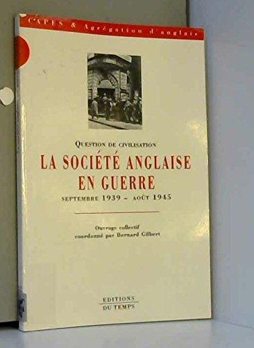 Question de civilisation : La société anglaise en guerre, septembre 1939 - août 1945