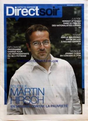 DIRECT SOIR [No 169] du 30/05/2007 - MARTIN HIRSCH EN MISSIO CONTRE LA PAUVRETE - LES REPRESENTANTS DU G8 A POTSDAM - VERDICT ATTENDU DANS LE PROCES DES NATIONALISTE CORSES - TENNIS - AMELIE MAURESMO A ROLAND-GARROS - JOHNNY CLEGG A LYON