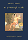 La giostra degli scambi (Il commessario Montalbano) (Italian Edition)
