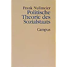 Politische Theorie des Sozialstaats (Theorie und Gesellschaft)