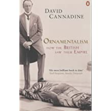 Ornamentalism: How the British Saw Their Empire by Cannadine, David (2002) Paperback