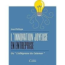 L'innovation joyeuse en entreprise ou l'allégresse du calamar