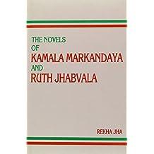 The Novels of Kamala Markandaya and Ruth Jhabvala: A Study in East-West Encounter