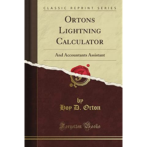 Orton's Lightning Calculator: And Accountant's Assistant (Classic Reprint) - Classic Calculator