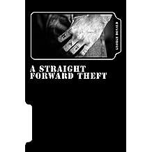 A Straight Forward Theft