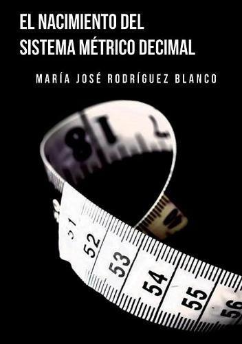 EL SISTEMA MÉTRICO DECIMAL por MARÍA BLANCO JOSÉ RODRÍGUEZ