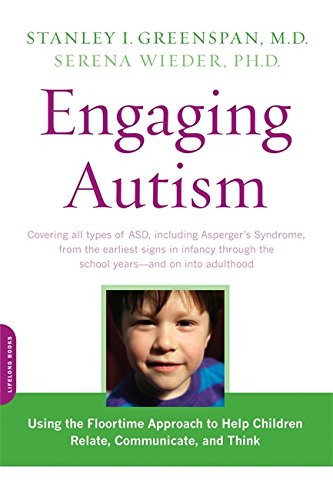 Engaging Autism: Using the Floortime Approach to Help Children Relate, Communicate, and Think (Merloyd Lawrence Book)