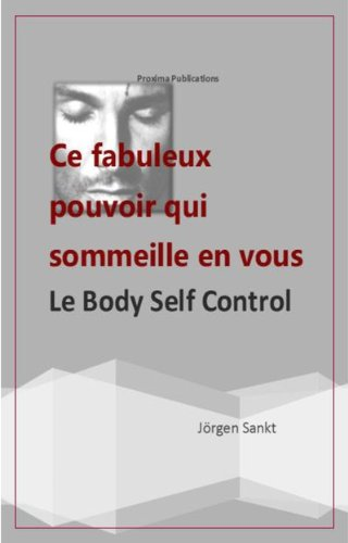 Le Body Self Control, ce fabuleux pouvoir qui sommeille en vous