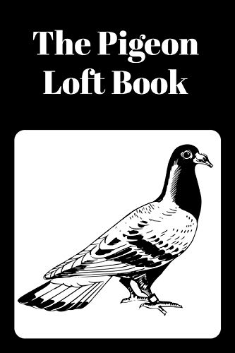 The Pigeon Loft Book: Racing and Breeding Loft Book With Black Cover