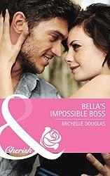 Bella's Impossible Boss (Mills & Boon Cherish)