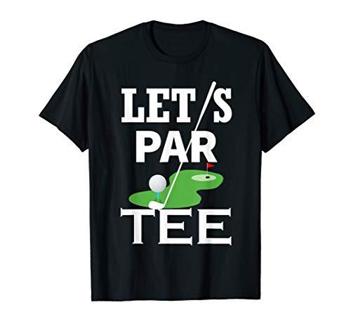 Let's Par Tee Golf Party Golfen Geschenkprodukt T-Shirt (Tee Par Golf)