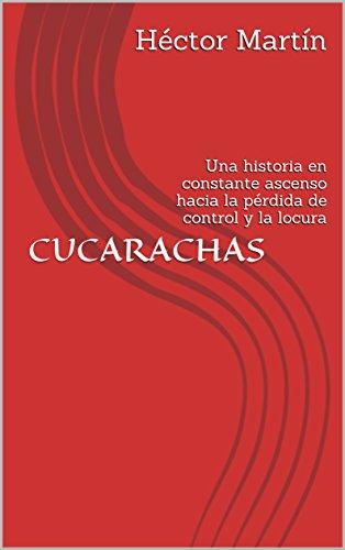 cucarachas-una-historia-en-constante-ascenso-hacia-la-prdida-de-control-y-la-locura