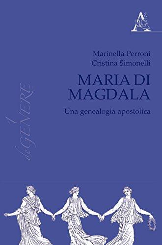Maria di Magdala. Una genealogia apostolica