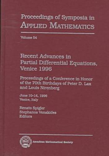 Recent Advances in Partial Differential Equations, Venice 1996: Proceedings of a Conference in Honor of the 70th Birthdays of Peter D. Lax and Louis ... of Symposia in Applied Mathematics)