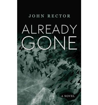 [(Already Gone)] [Author: John Rector] published on (October, 2011)