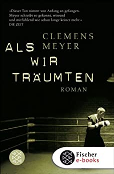 Als wir träumten: Roman (German Edition) by [Meyer, Clemens]