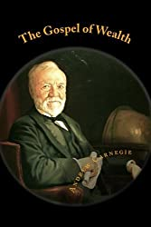 The Gospel of Wealth by Andrew Carnegie (2014-10-29)