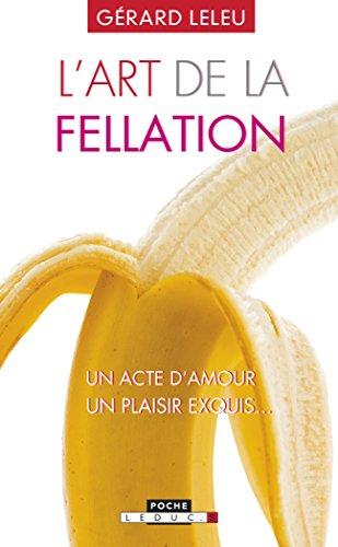 L'art de la fellation - L'art du cunnilingus par Gérard Leleu