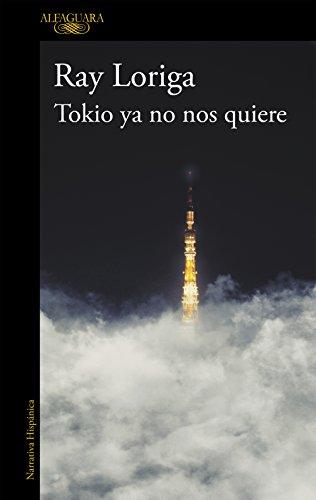 Tokio ya no nos quiere por Ray Loriga