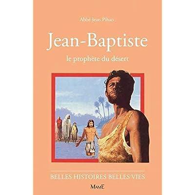 Jean-Baptiste, le prophète du désert