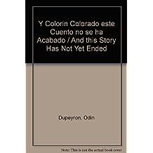 Y Colorin Colorado este Cuento no se ha Acabado / And this Story Has Not Yet Ended