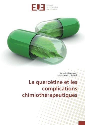 La quercétine et les complications chimiothérapeutiques (OMN.UNIV.EUROP.) por Sameha Merzougmi