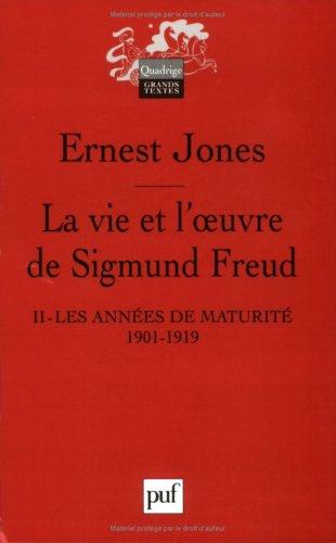 La vie et l'oeuvre de Sigmund Freud : Tome 2, Les années de maturité 1901-1919