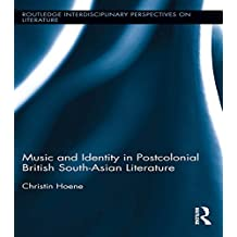 Music and Identity in Postcolonial British South-Asian Literature