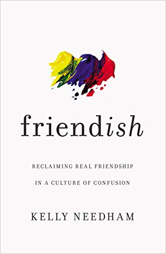 Friend-ish: Reclaiming Real Friendship in a Culture of Confusion (English Edition)
