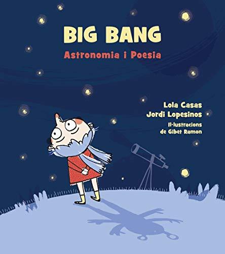 Big Bang. Astronomia i poesia. (Llibres Infantils I Juvenils - Diversos)