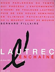Lautrec enchaîné, fin février 1899 - 19 mai 1899