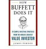 how buffett does it 24 simple investing strategies from the world s greatest value investor by james pardoe author paperback on jul 2005