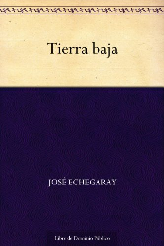 Tierra baja (Edición de la Biblioteca Virtual Miguel de Cervantes) (Spanish Edition)