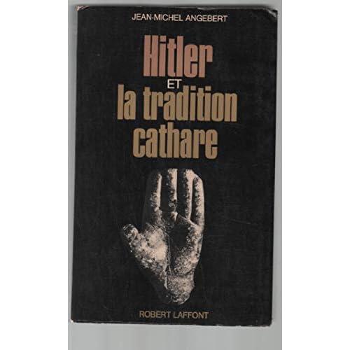 Hitler et la tradition cathare / Angebert, Jean-Michel / Réf50834