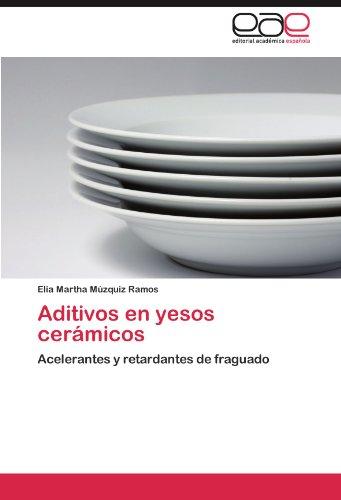 Aditivos en yesos cerámicos por Múzquiz Ramos Elia Martha