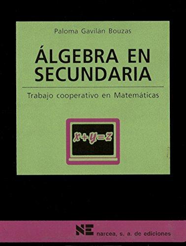 Álgebra en secundaria: Trabajo cooperativo en matemáticas (Materiales 12/16 para Educación Secundaria) - 9788427714588 por Paloma Gavilán Bouzas