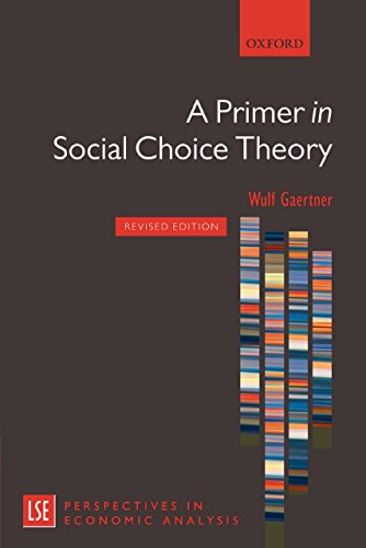 A Primer in Social Choice Theory: Revised Edition (London School of Economics Perspectives in Economic Analysis)