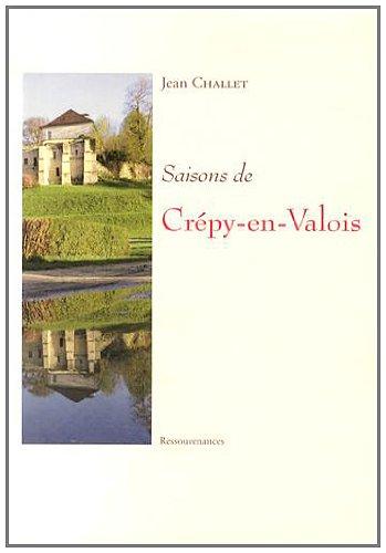 Saisons de Crépy-en-Valois par Jean Challet