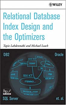 Relational Database Index Design and the Optimizers by [Lahdenmaki, Tapio, Leach, Mike]