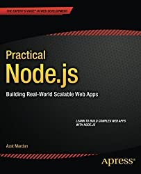 Practical Node.js: Building Real-World Scalable Web Apps 1st edition by Mardan, Azat (2014) Paperback